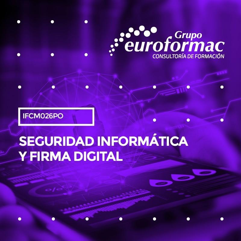 SEGURIDAD INFORMATICA Y FIRMA DIGITAL.