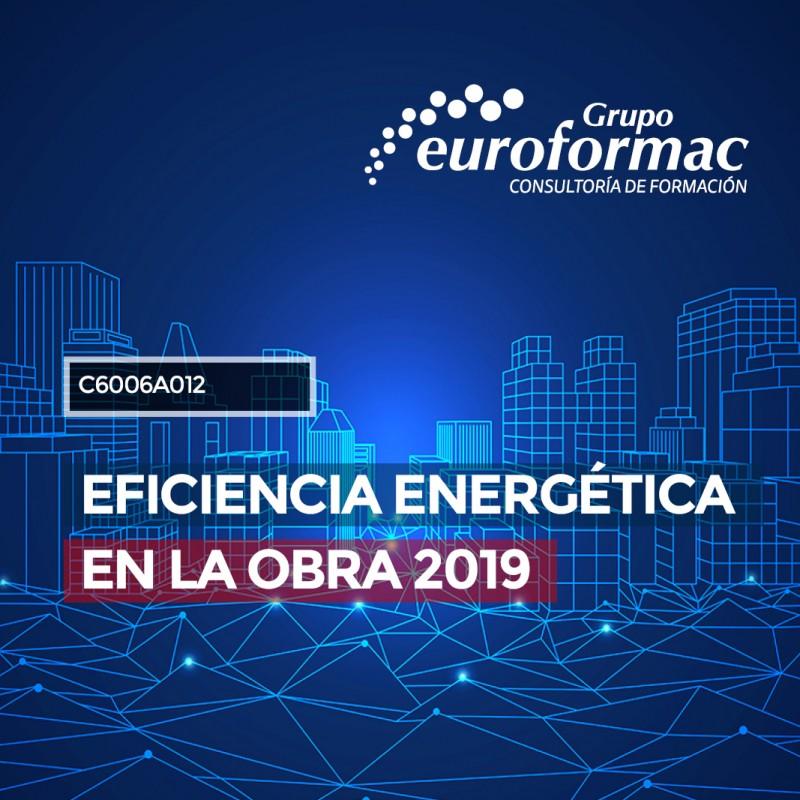 EFICIENCIA ENERGÉTICA EN LA OBRA 2019