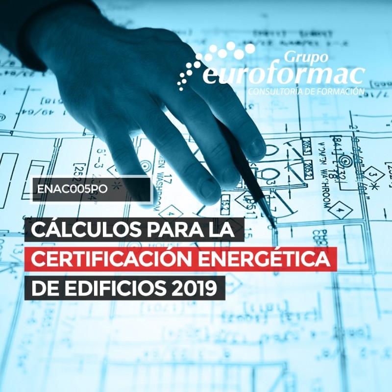 CÁLCULOS PARA LA CERTIFICACIÓN ENERGÉTICA DE EDIFICIOS 2019