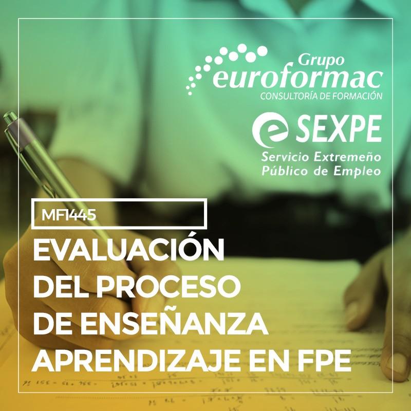 (MF1445_3) EVALUACIÓN DEL PROCESO DE ENSEÑANZA-APRENDIZAJE EN FPE