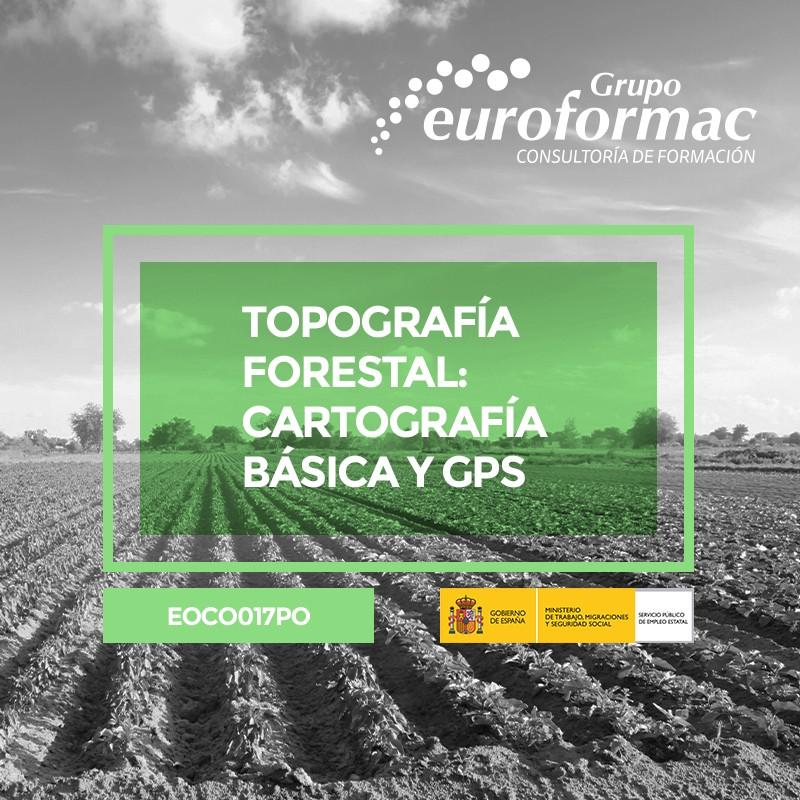 TOPOGRAFÍA FORESTAL: CARTOGRAFÍA BÁSICA Y GPS