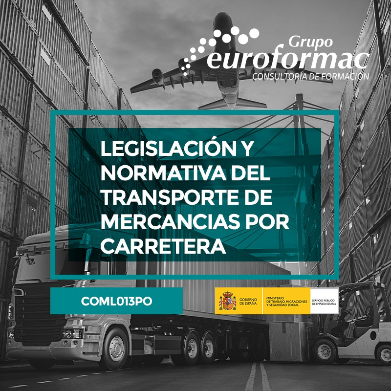 LEGISLACIÓN Y NORMATIVA DEL TRANSPORTE DE MERCANCÍAS POR CARRETERA