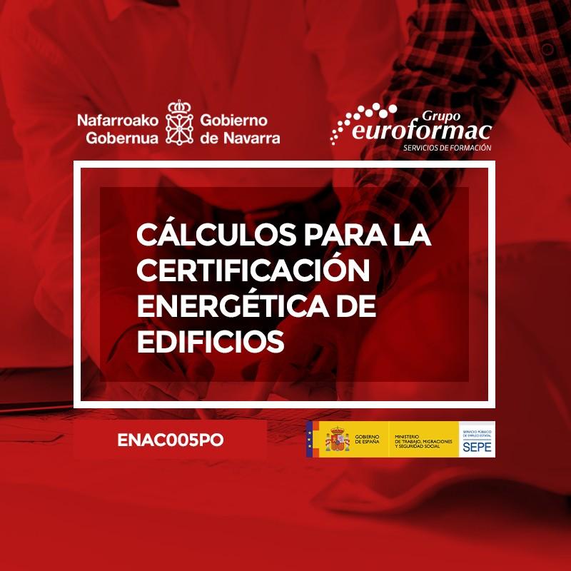 CÁLCULOS PARA LA CERTIFICACIÓN ENERGÉTICA DE EDIFICIOS EXISTENTES Y DE NUEVA CONSTRUCCIÓN