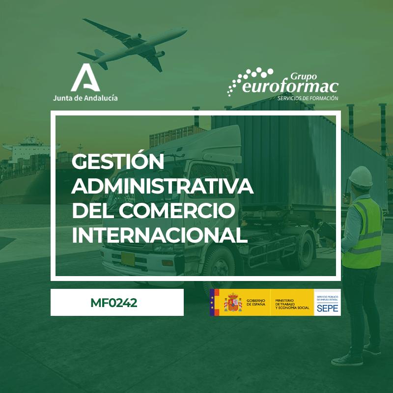 GESTIÓN ADMINISTRATIVA DEL COMERCIO INTERNACIONAL (MF0242_3)