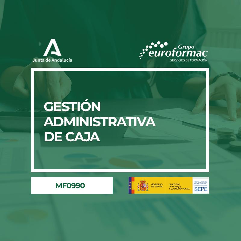 GESTIÓN ADMINISTRATIVA DE CAJA (MF0990_3)