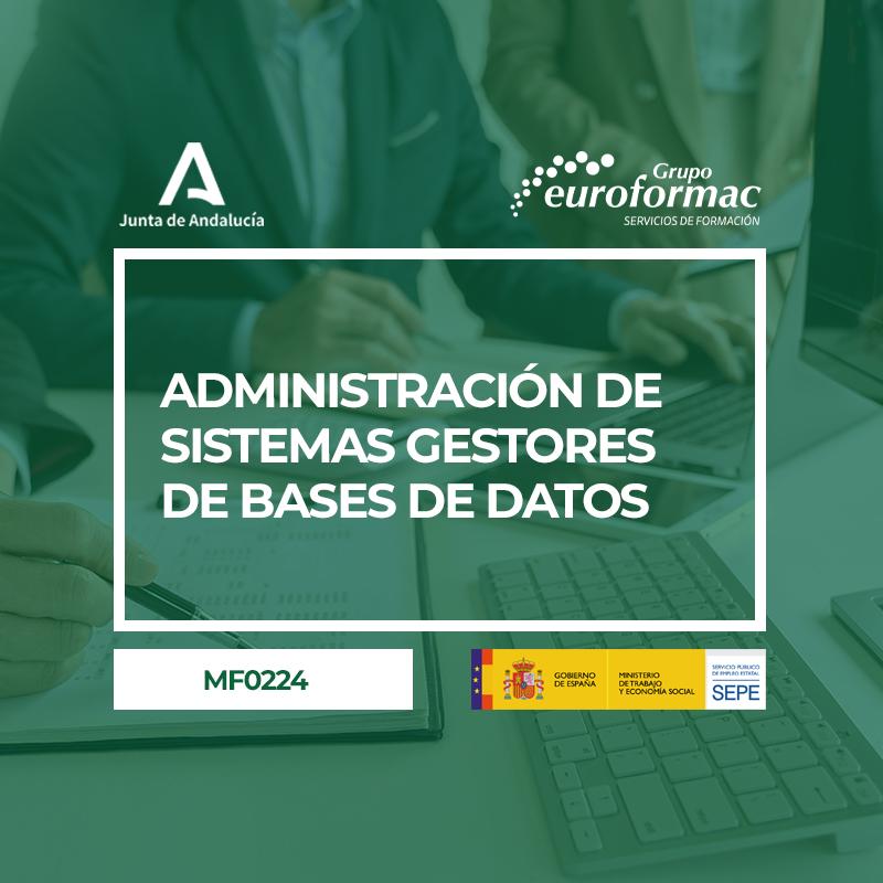 ADMINISTRACIÓN DE SISTEMAS GESTORES DE BASES DE DATOS (MF0224_3)
