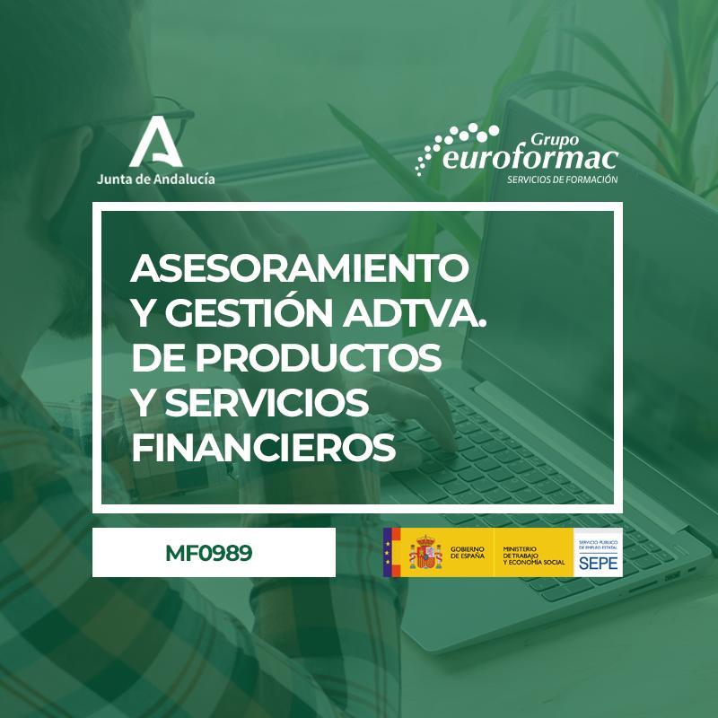 ASESORAMIENTO Y GESTIÓN ADMINISTRATIVA DE PRODUCTOS Y SERVICIOS FINANCIEROS (MF0989_3)