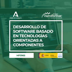 DESARROLLO DE SOFTWARE BASADO EN TECNOLOGÍAS ORIENTADAS A COMPONENTES (MF0965_3)
