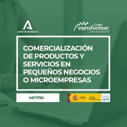 COMERCIALIZACIÓN DE PRODUCTOS Y SERVICIOS EN PEQUEÑOS NEGOCIOS O MICROEMPRESAS (MF1790_3)