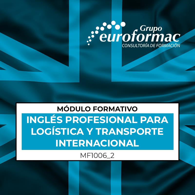 INGLÉS PROFESIONAL PARA LOGÍSTICA Y TRANSPORTE INTERNACIONAL  (MF1006_2)
