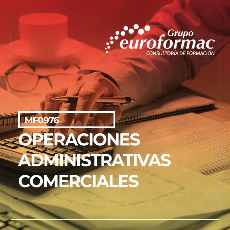 OPERACIONES ADMINISTRATIVAS COMERCIALES (MF0976)