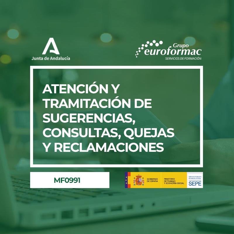 ATENCIÓN Y TRAMITACIÓN DE SUGERENCIAS, CONSULTAS, QUEJAS Y RECLAMACIONES (MF0991_3)