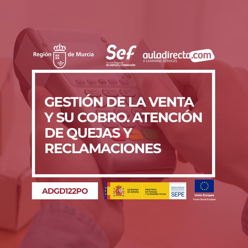 GESTIÓN DE LA VENTA Y SU COBRO. ATENCIÓN DE QUEJAS Y RECLAMACIONES