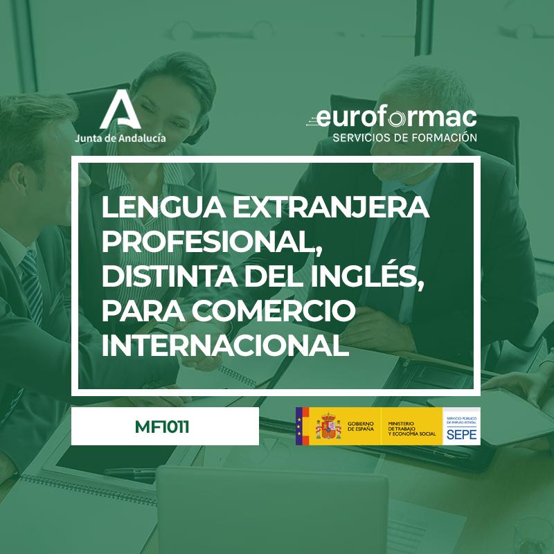 LENGUA EXTRANJERA PROFESIONAL, DISTINTA DEL INGLÉS, PARA COMERCIO INTERNACIONAL (MF1011_3)