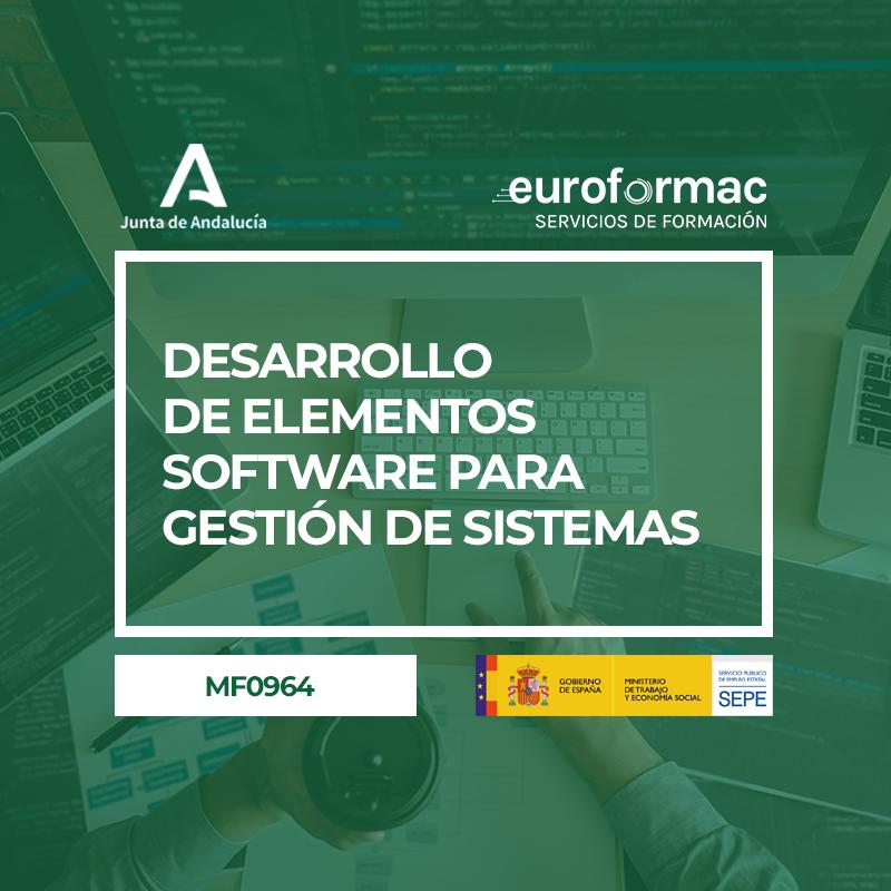 DESARROLLO DE ELEMENTOS SOFTWARE PARA GESTIÓN DE SISTEMAS (MF0964_3)