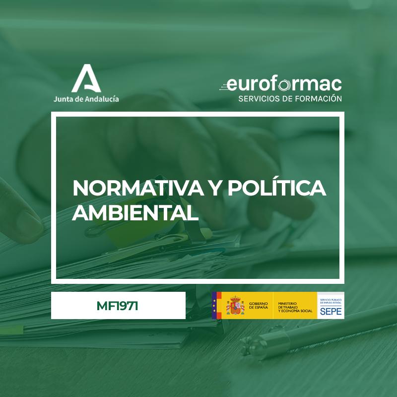 NORMATIVA Y POLÍTICA AMBIENTAL (MF1971_3)