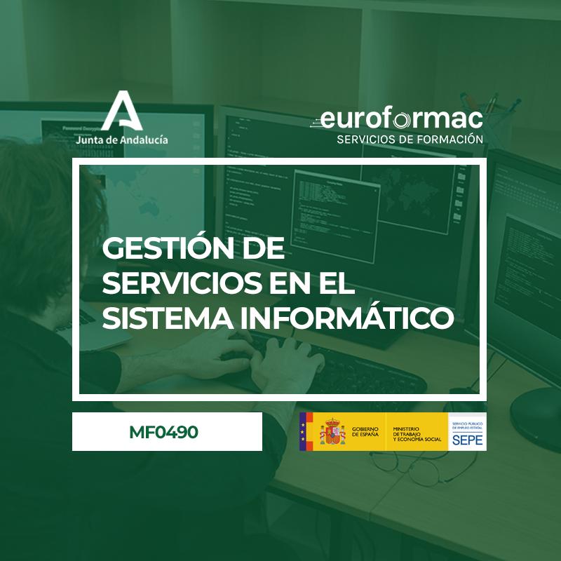 GESTIÓN DE SERVICIOS EN EL SISTEMA INFORMÁTICO (MF0490_3)