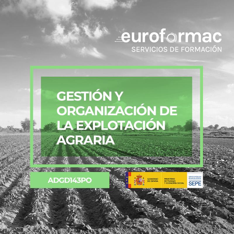 GESTIÓN Y ORGANIZACIÓN DE LA EXPLOTACIÓN AGRARIA