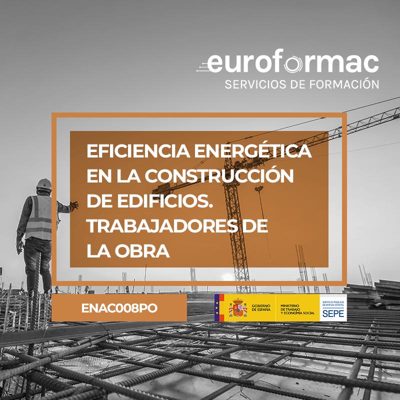 EFICIENCIA ENERGÉTICA EN LA CONSTRUCCIÓN DE EDIFICIOS. TRABAJADORES DE LA OBRA