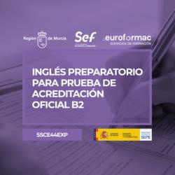 INGLÉS PREPARATORIO PARA PRUEBA DE ACREDITACIÓN OFICIAL B2