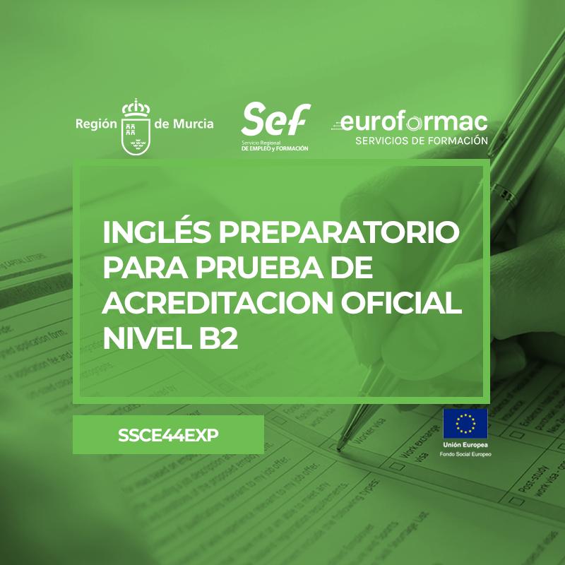 INGLÉS PREPARATORIO PARA PRUEBA DE ACREDITACIÓN OFICIAL NIVEL B2