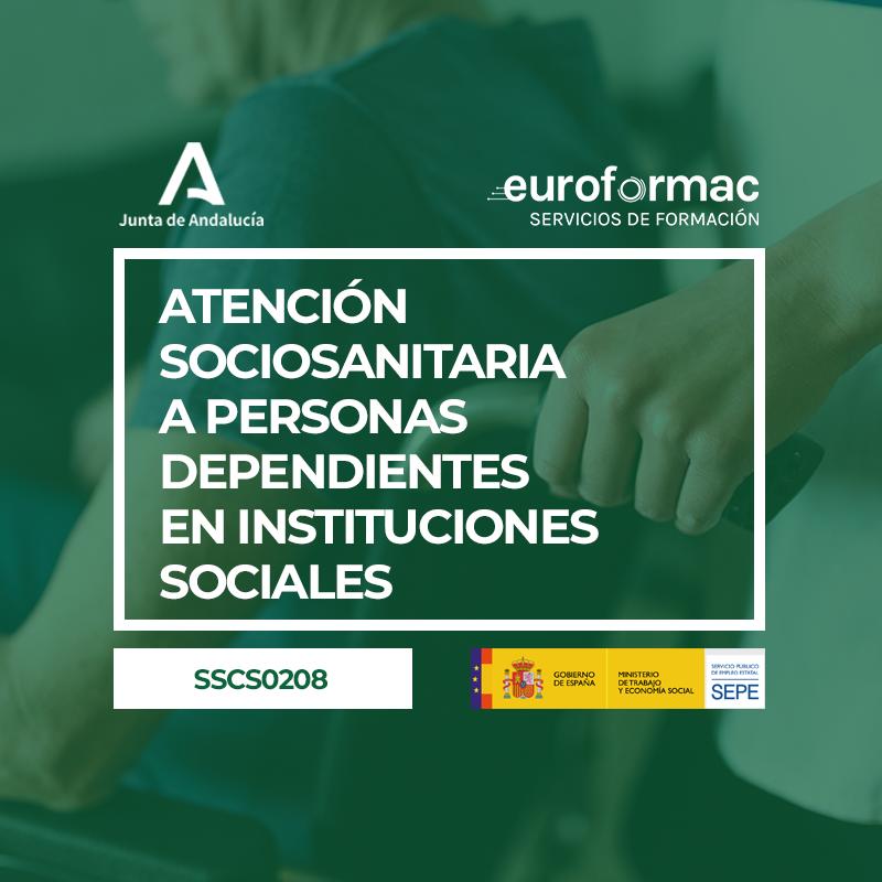 SSCS0208 - ATENCIÓN SOCIOSANITARIA A PERSONAS DEPENDIENTES EN INSTITUCIONES SOCIALES