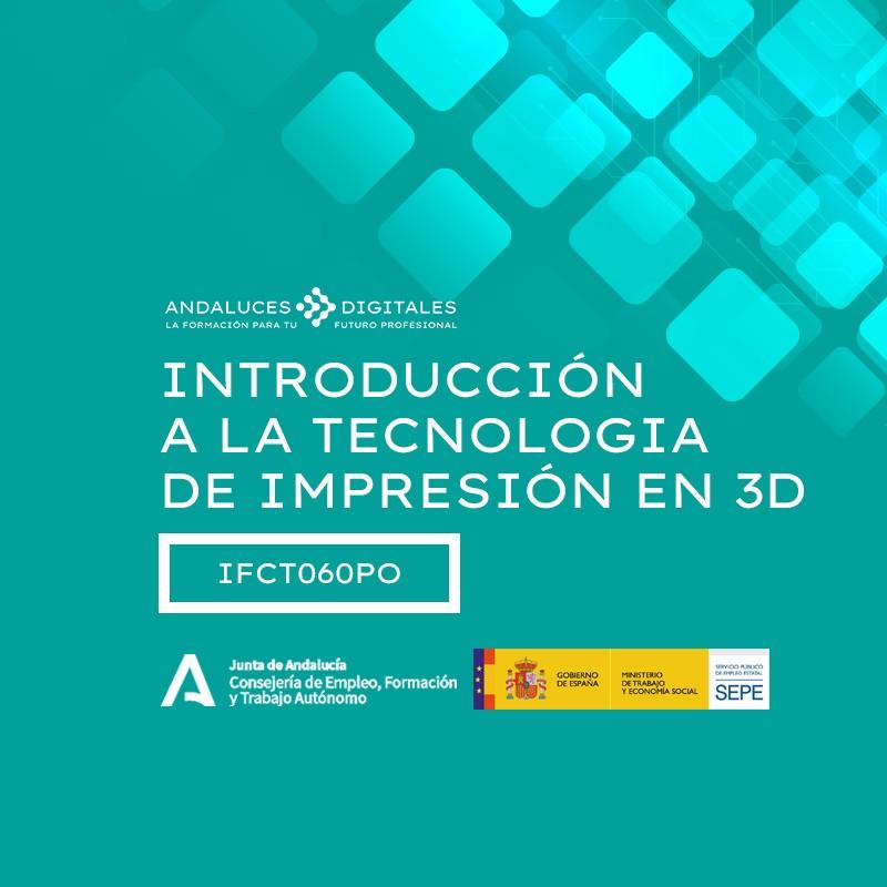 INTRODUCCIÓN A LA TECNOLOGÍA DE IMPRESIÓN EN 3D