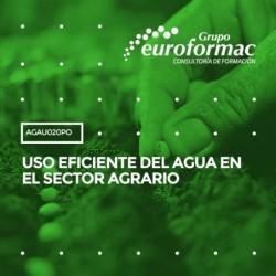 AGAU020PO - USO EFICIENTE DEL AGUA EN EL SECTOR AGRARIO--ONLINE  40 horas