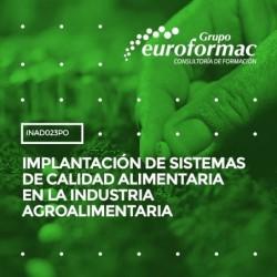 INAD023PO - IMPLANTACIÓN DE SISTEMAS DE CALIDAD ALIMENTARIA EN LA INDUSTRIA AGROALIMENTARIA--ONLINE  270 horas