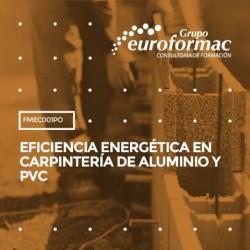FMEC001PO - EFICIENCIA ENERGÉTICA EN CARPINTERÍA DE ALUMINIO Y PVC--ONLINE  60 horas