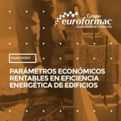 ENAC010PO - PARÁMETROS ECONÓMICOS RENTABLES EN EFICIENCIA ENERGÉTICA DE EDIFICIOS--ONLINE  20 horas