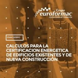 ENAC005PO - CALCULOS PARA LA CERTIFICACION ENERGETICA DE EDIFICIOS EXISTENTES Y DE NUEVA CONSTRUCCIÓN--ONLINE  60 horas