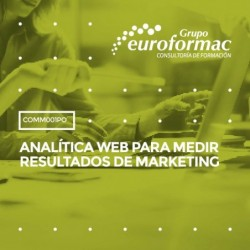 COMM001PO - ANALÍTICA WEB PARA MEDIR RESULTADOS DE MARKETING--ONLINE  30 horas