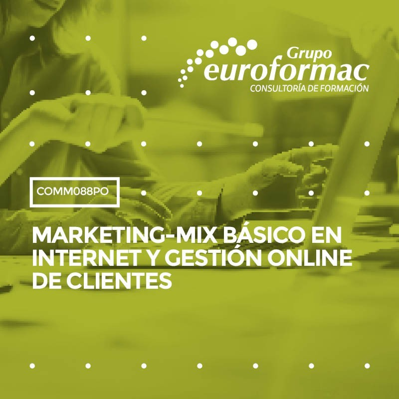 MARKETING-MIX BÁSICO EN INTERNET Y GESTIÓN ONLINE DE CLIENTES