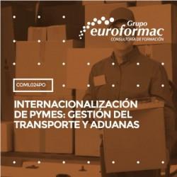 COML024PO - INTERNACIONALIZACIÓN DE PYMES: GESTIÓN DEL TRANSPORTE Y ADUANAS--ONLINE  40 horas