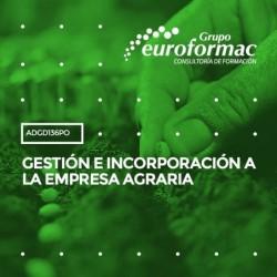 ADGD136PO - GESTIÓN E INCORPORACIÓN A LA EMPRESA AGRARIA--ONLINE  202 horas