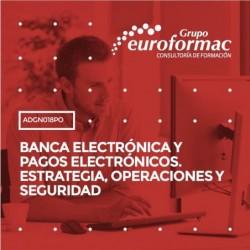 ADGN018PO - BANCA ELECTRÓNICA Y PAGOS ELECTRÓNICOS. ESTRATEGIA