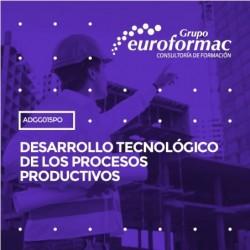 ADGG015PO - DESARROLLO TECNOLÓGICO DE LOS PROCESOS PRODUCTIVOS--ONLINE  30 horas