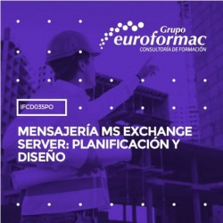 IFCD035PO - MENSAJERÍA MS EXCHANGE SERVER: PLANIFICACIÓN Y DISEÑO--ONLINE  25 horas