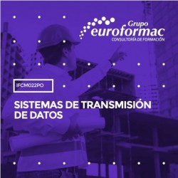 IFCM022PO - SISTEMAS DE TRANSMISIÓN DE DATOS--ONLINE  40 horas