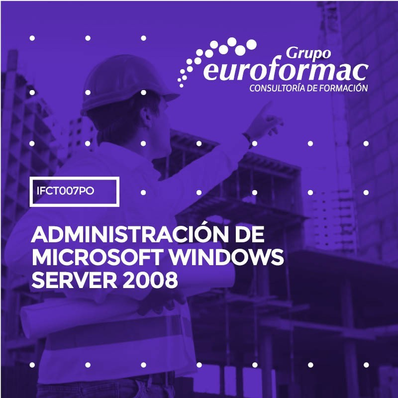 IFCT007PO - ADMINISTRACIÓN DE MICROSOFT WINDOWS SERVER 2008--ONLINE  24 horas