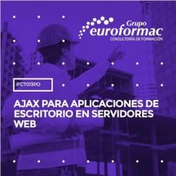 IFCT013PO - AJAX PARA APLICACIONES DE ESCRITORIO EN SERVIDORES WEB--ONLINE  40 horas