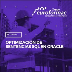 IFCT072PO - OPTIMIZACIÓN DE SENTENCIAS SQL EN ORACLE--ONLINE  25 horas