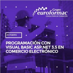 IFCT081PO - PROGRAMACIÓN CON VISUAL BASIC ASP.NET 3.5 EN COMERCIO ELECTRÓNICO--ONLINE  60 horas