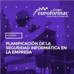 IFCT101PO - PLANIFICACIÓN DE LA SEGURIDAD INFORMÁTICA EN LA EMPRESA--ONLINE  80 horas