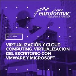 IFCT119PO - VIRTUALIZACIÓN Y CLOUD COMPUTING. VIRTUALIZACION DEL ESCRITORIO CON VMWARE Y MICROSOFT--ONLINE  76 horas