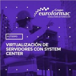IFCT120PO - VIRTUALIZACIÓN DE SERVIDORES CON SYSTEM CENTER--ONLINE  25 horas