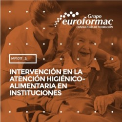 MF1017_2: INTERVENCIÓN EN LA ATENCIÓN HIGIÉNICO-ALIMENTARIA EN INSTITUCIONES--MIXTA  70 horas