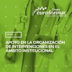 MF1016_2: Apoyo en la organización de intervenciones en el ámbito institucional--MIXTA  100 horas