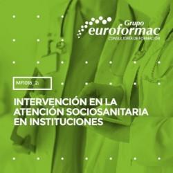 MF1018_2: Intervención en la atención sociosanitaria en instituciones--MIXTA  70 horas